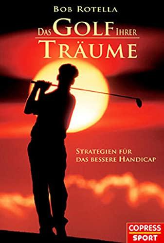 9783767908185: Das Golf Ihrer Tr�ume: Strategien f�r das bessere Handicap