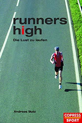 9783767908208: Runners High. Die Lust zu Laufen.