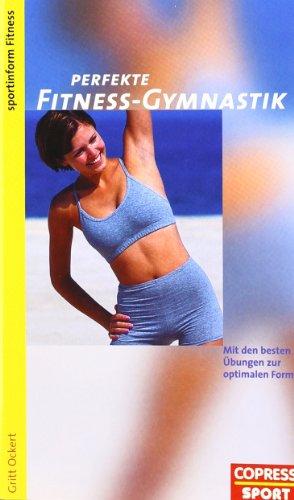 9783767908383: Perfekte Fitness-Gymnastik. Mit den besten Übungen zur optimalen Form