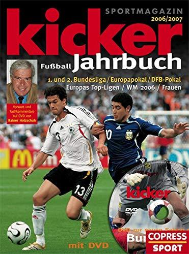 Kicker FuÊball-Jahrbuch 2006/2007 / Mit DVD: Kicker Sportmagazin