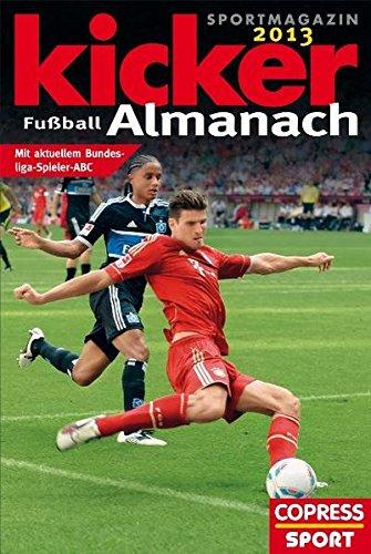Kicker Fußball-Almanach 2013: mit aktuellem Bundesliga-Spieler ABC: Kicker Sportmagazin