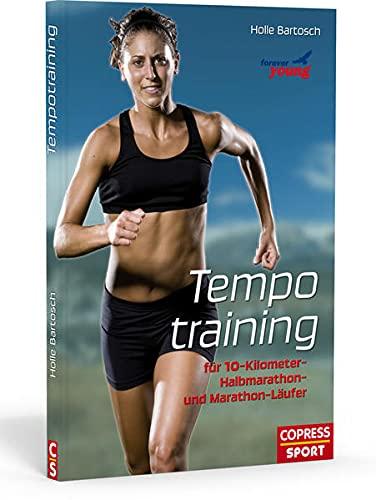 9783767909854: Tempotraining: Für 10-Kilometer, Halbmarathon- und Marathon-Läufer