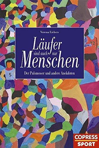 9783767910317: L�ufer sind auch nur Menschen: Der Pulsmesser und andere Anekdoten