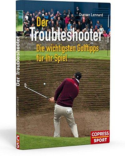 9783767910645: Der Troubleshooter: Die wichtigsten Golftipps für Ihr Spiel
