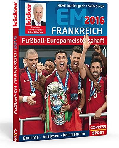 9783767911017: Fußball-Europameisterschaft Frankreich 2016: Kicker Sportmagazin: Berichte, Analysen, Kommentare