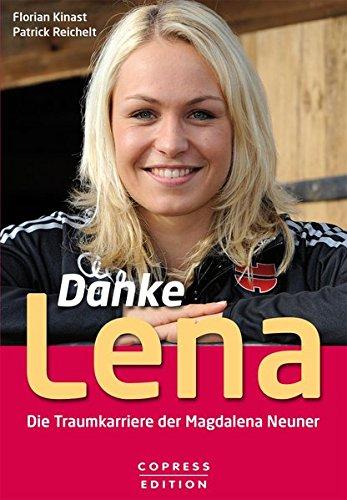 9783767911499: Danke Lena - Die Traumkarriere der Magdalena Neuner