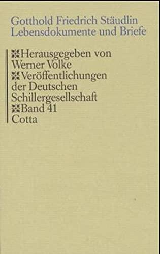 Lebensdokumente und Briefe: Gotthold Friedrich Stäudlin
