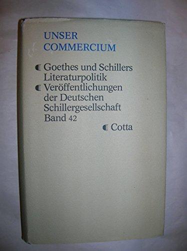 9783768199766: Unser Commercium: Goethes und Schillers Literaturpolitik (Veröffentlichungen der Deutschen Schillergesellschaft)