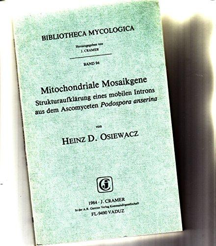9783768214155: Mitochondriale Mosaikgene: strukturaufklarung eines mobilen Introns aus dem Ascomyceten Podospora anserina