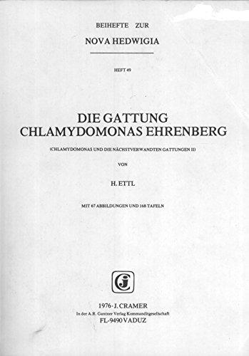 Die Gattung Chlamydomonas Ehrenberg (Chlamydomonas und die Nachstverwandten Gattungen II): Ettl, H.