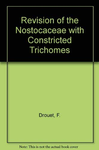 Revision of the Nostocaceae with Constricted Trichomes: Drouet, Francis