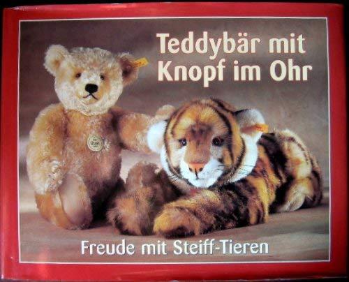 9783768417921: Teddybär mit Knopf im Ohr. Freude mit Steiff- Tieren