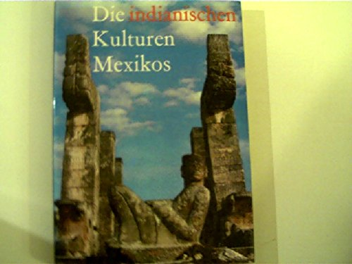 9783768418942: Die indianischen Kulturen Mexikos