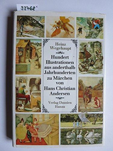 9783768439862: Hundert Illustrationen aus anderthalb Jahrhunderten zu Märchen von Hans Chris...