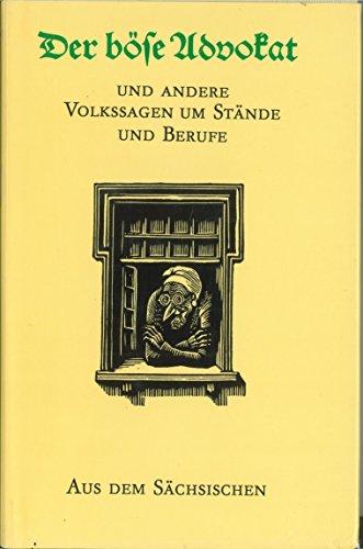 9783768446020: Der böse Advokat und andere Volkssagen um Stände und Berufe aus dem Sächsischen