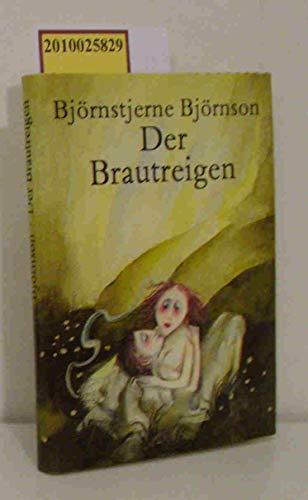 Der Brautreigen: Bjornson, Bjornstjerne: