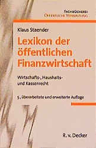 9783768504096: Lexikon der öffentlichen Finanzwirtschaft: Wirtschafts-, Haushalts- und Kassenrecht