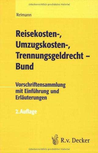 9783768505567: Reisekosten-, Umzugskosten-, Trennungsgeldrecht - Bund