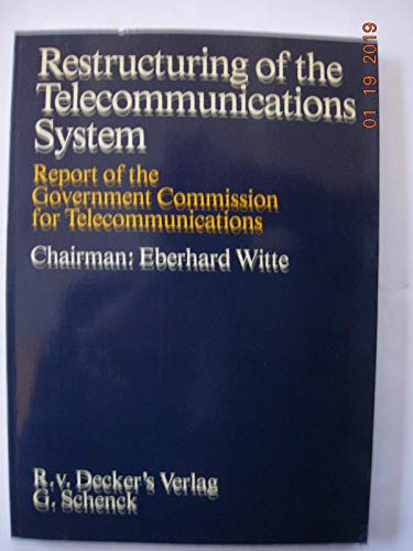 Restructuring of the telecommunications system: Report of the Government Commission for ...