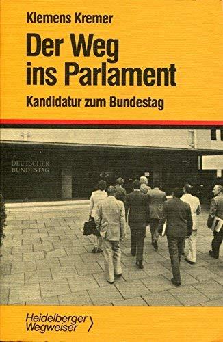 9783768511810: Der Weg ins Parlament: Kandidatur zum Bundestag (R.v. Decker's Wegweiser Parlament)