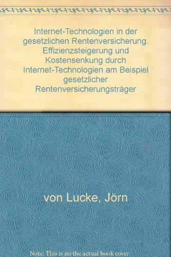 9783768515993: Internet-Technologien in der gesetzlichen Rentenversicherung. Effizienzsteigerung und Kostensenkung durch Internet-Technologien am Beispiel gesetzlicher Rentenversicherungsträger