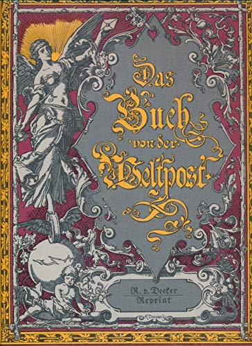 9783768538848: Das Buch von der Weltpost. Entwicklung und Wirken der Post und Telegraphie im Weltverkehr