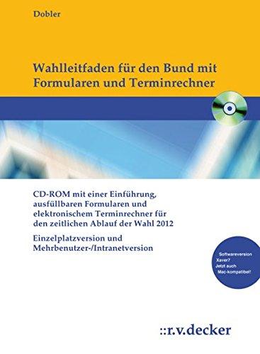 Wahlleitfaden für den Bund mit Formularen und Terminrechner (Elektronische Ressource) : Mit ...