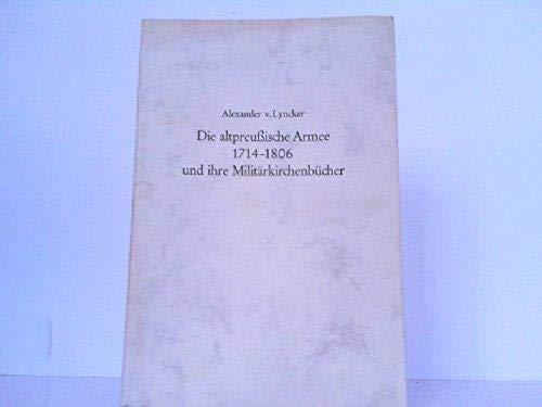 9783768630252: Die altpreussische Armee 1714-1806 und ihre Militärkirchenbücher