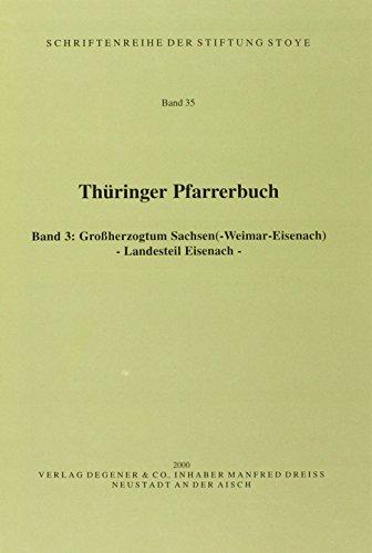 9783768642057: Thüringer Pfarrerbuch (Band 3): Grossherzogtum Sachsen (-Weimar-Eisenach) - Landsteil Eisenach