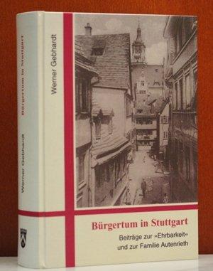 """9783768660297: Bürgertum in Stuttgart: Beiträge zur """"Ehrbarkeit"""" und zur Familie Autenrieth (German Edition)"""