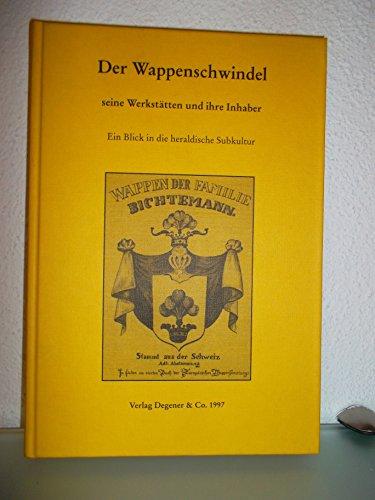 Der Wappenschwindel - seine Werkstätten und ihre: Jürgen Arndt