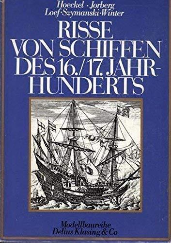 9783768800549: Risse von Schiffen des 16. und 17. Jahrhunderts