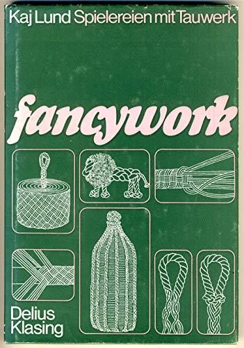 Fancywork. Spielereien mit Tauwerk: Lund, Kaj