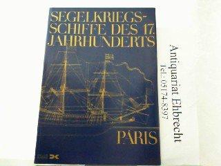 9783768801966: Segelkriegsschiffe des 17. Jahrhunderts. Von der Couronne zur Royal Louis