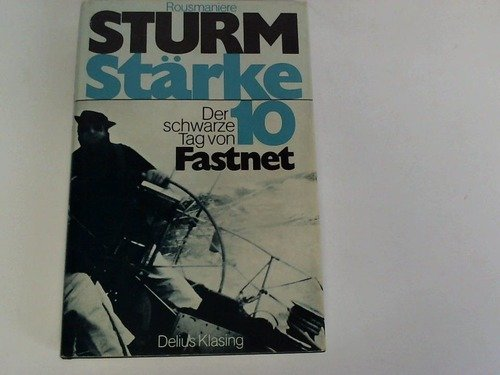 9783768803427: Sturm St�rke Zehn. Der schwarze Tag von Fastnet