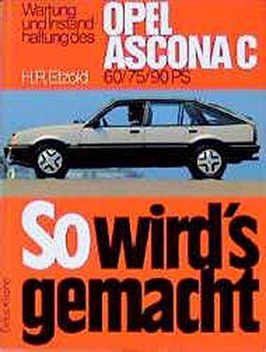 9783768804028: So wird's gemacht, Bd.31, Opel Ascona C (von 8/81 bis 9/88)