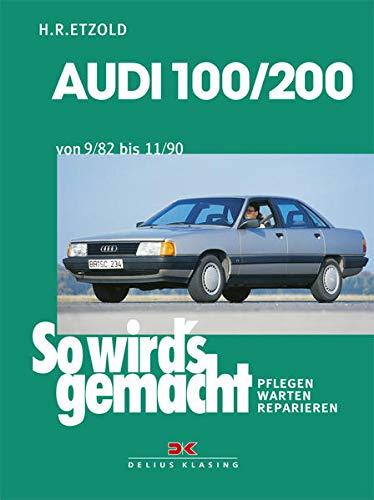 9783768804523: AUDI 100 / 200 von 9/82 bis 11/90: So wird's gemacht - Band 41 (Print on Demand)