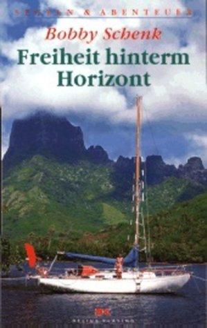 9783768806091: Freiheit hinterm Horizont: Die klassische Weltumseglung