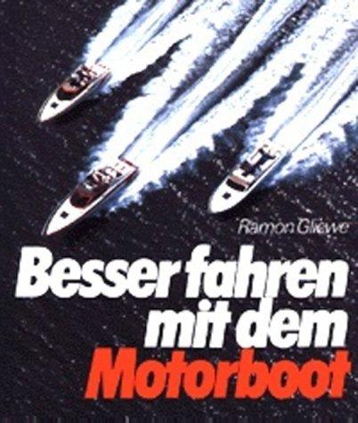 9783768806183: Besser fahren mit dem Motorboot