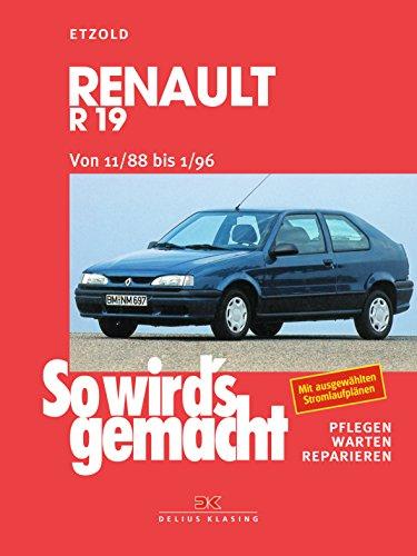 9783768807012: So wird's gemacht: pflegen - warten - reparieren: Renault R 19/Chamade