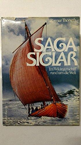 9783768807272: Saga Siglar. Die erste Weltumsegelung im offenen Wikingerboot
