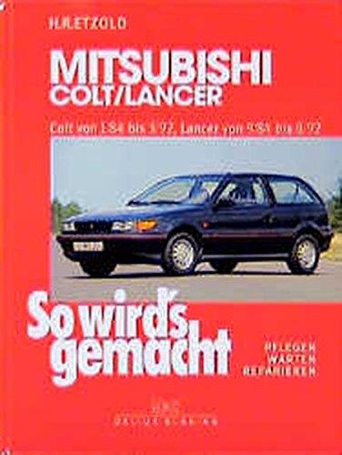 9783768807760: So wird's gemacht: pflegen - warten - reparieren: Mitsubishi Colt/Lancer