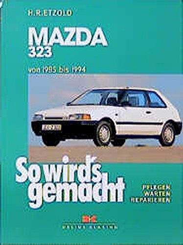 9783768807791: So wird's gemacht: pflegen - warten - reparieren: Mazda 323 ab 1985