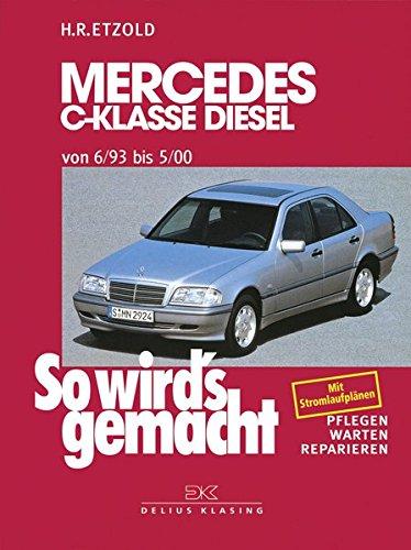 9783768808194: So wird's gemacht Mercedes C-Klasse Diesel ab 6/93: Pflegen - warten - reparieren