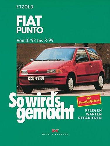 9783768808699: So wird's gemacht, Fiat Punto ab 10/93: Pflegen - warten - reparieren