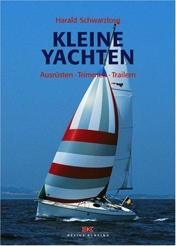 9783768809047: Kleine Yachten: Ausrüsten - Trimmen - Trailern