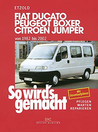 9783768809412: So wird's gemacht. Fiat Ducato / Peugeot Boxer / Citroen Jumper. Von 1982 bis 2002: Pflegen - warten - reparieren