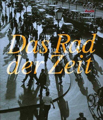 9783768810111: Das Rad der Zeit. Die Geschichte der AUDI AG.