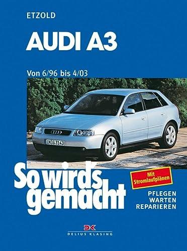 9783768810586: So wirds gemacht. Audi A3. Von 6/96 bis 4/03: Benziner 1,6 l / 74 kW (101 PS) 7/96-8/00 bis 1,8 l / 165 KW (225 PS) 9/01-4/03 und Diesel 1,9 l / 66 kW ... - 9/01 bis 1,9 l / 96 kW (130 PS) 9/00-4/03