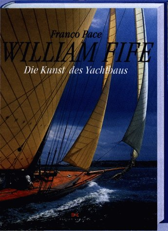 9783768810708: William Fife. Die Kunst des Yachtbaus.